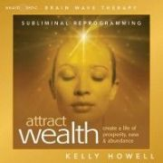 Attract Wealth - Kelly Howell